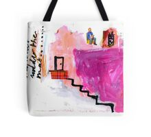 i live up the stairs Tote Bag