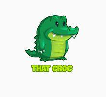 That Croc Unisex T-Shirt