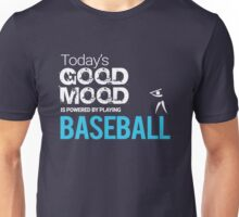 Today's Good Mood Is Powered by Playing Baseball Unisex T-Shirt
