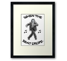 When the Beat Drops Framed Print