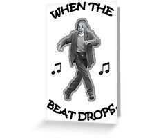 When the Beat Drops Greeting Card