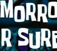 Tomorrow for Sure Sticker
