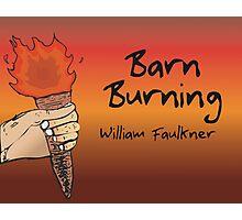 William Faulkners Barn Burning Poster Photographic Print