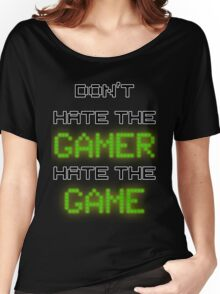 Don't Hate the Gamer Women's Relaxed Fit T-Shirt