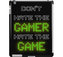 Don't Hate the Gamer iPad Case/Skin