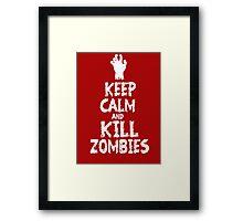 Keep calm and kill zombies Framed Print