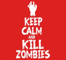 Keep calm and kill zombies by datthomas