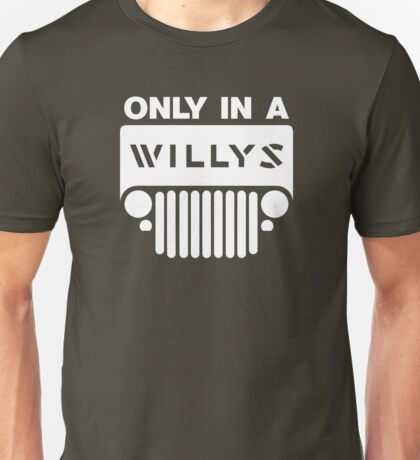 Willis Jeep Only Unisex T-Shirt