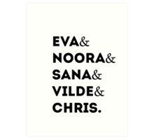 Eva & Noora & Sana & Vilde & Chris Art Print
