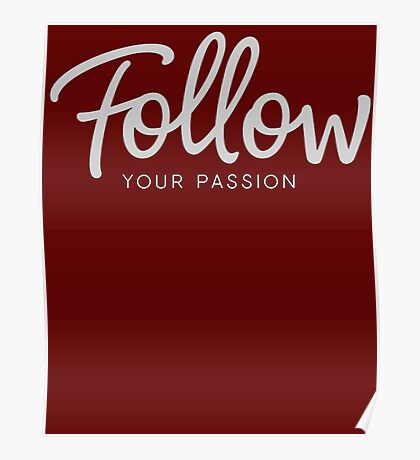 Follow Your Passion Poster