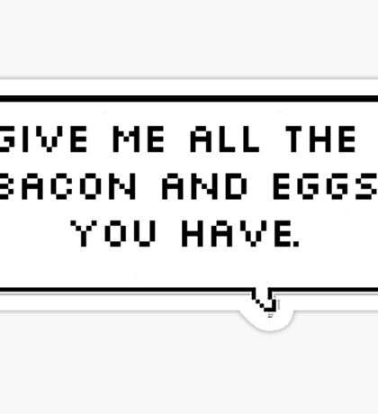 All The Bacon and Eggs Sticker