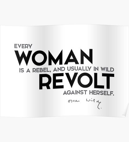 every woman is a rebel - oscar wilde Poster