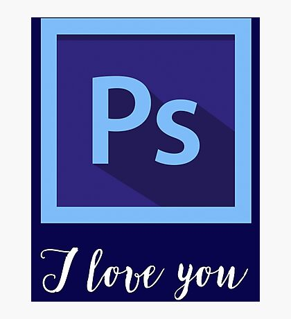 PS I Love You Photographic Print