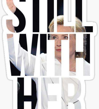 Still With Her Hillary Clinton 2 Sticker