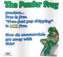 """Ponder Frog """"Free?"""" Poster"""