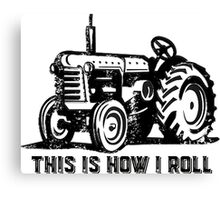 This is how I roll vintage tractor Canvas Print