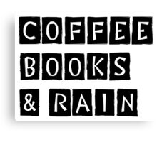 Coffee, Books & Rain Canvas Print