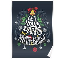 Let Your Days Be Merry and Bright Poster