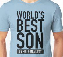 World's Best Son Semi-Finalist Unisex T-Shirt