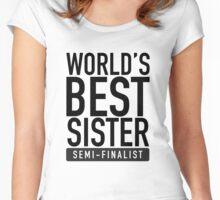 World's Best Sister Semi-Finalist Women's Fitted Scoop T-Shirt