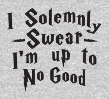 I Solemnly Swear I'm Up To No Good by Fitspire Apparel