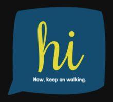 hi. now, keep on walking. Kids Clothes