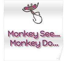 Monkey See... Monkey Do... (Pink) Poster