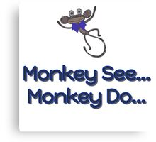 Monkey See... Monkey Do... (Blue) Canvas Print