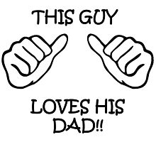 This guy loves his dad! Photographic Print