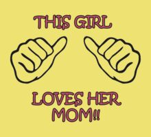 This Girl loves her Mom! Kids Clothes