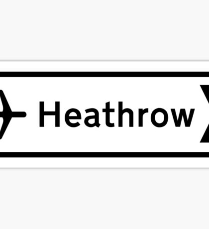 Heathrow Airport, Road Sign, London, UK Sticker