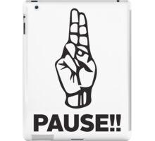 PAUSE!! iPad Case/Skin