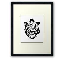 Explore and Discover the Wild Framed Print