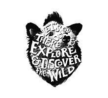 Explore and Discover the Wild Photographic Print