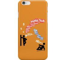 If You Ain't Talkin Money, then I Don't Wanna Talk! iPhone Case/Skin