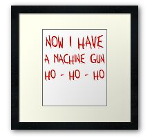 Now I Have A Machine Gun Ho-Ho-Ho Framed Print