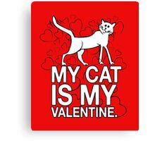 My Cat is My Valentine Canvas Print