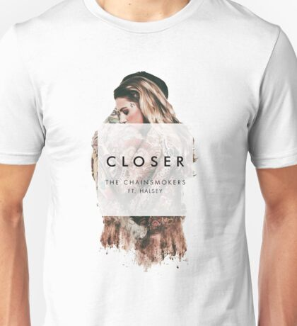 Closer (The Chainsmokers) Unisex T-Shirt