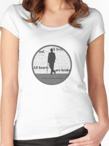 All lives end. All hearts are broken. Caring is not an advantage. Women's Fitted Scoop T-Shirt