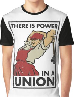 There Is Power in a Union Graphic T-Shirt