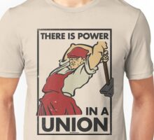 There Is Power in a Union Unisex T-Shirt