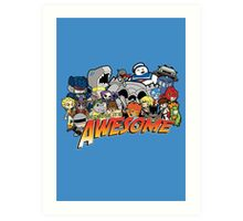 Because it's Awesome! Art Print