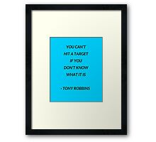 You cant hit a target if you don't know what it is Framed Print