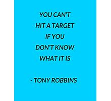 You cant hit a target if you don't know what it is Photographic Print
