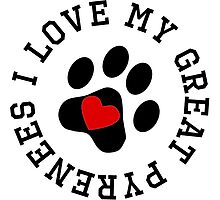 I Love My Great Pyrenees by kwg2200
