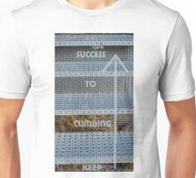 Keep Climbing To Success! Stairs Unisex T-Shirt