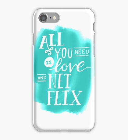 All You Need Is Love And Netflix iPhone Case/Skin