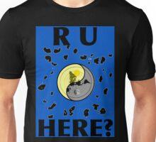 R U HERE? Flat Earth Unisex T-Shirt