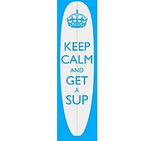Keep Calm And SUP Photographic Print