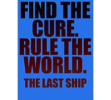 Find The Cure. Rule The World. Photographic Print